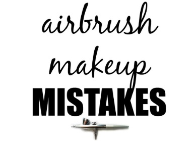 Airbrush makeup mistakes